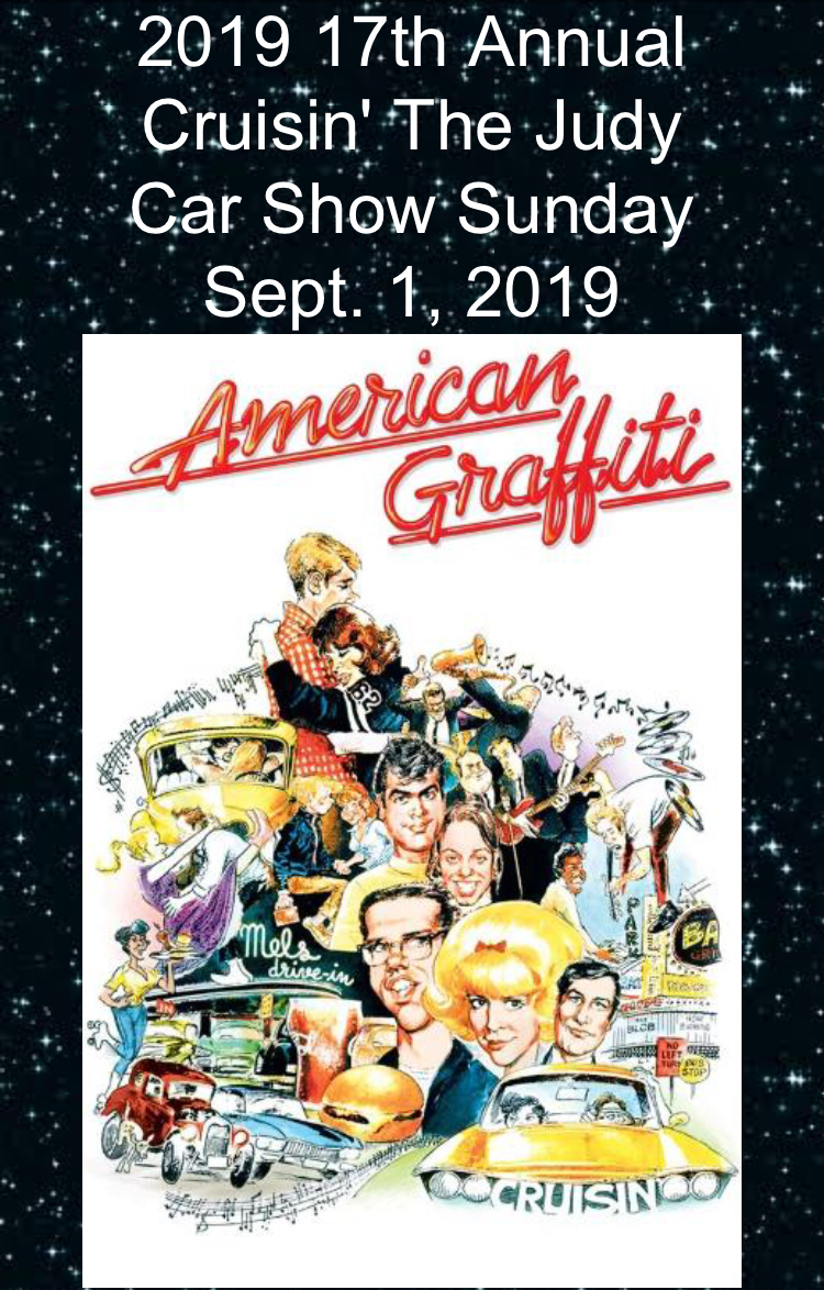 Cruisin' the Judy Car Show on September 1, 2019 with American Graffiti showing